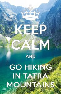 Keep Calm and go hiking in Tatra Mountains