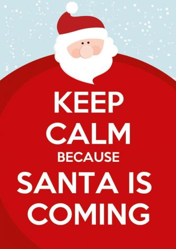 Keep Calm because Santa is coming